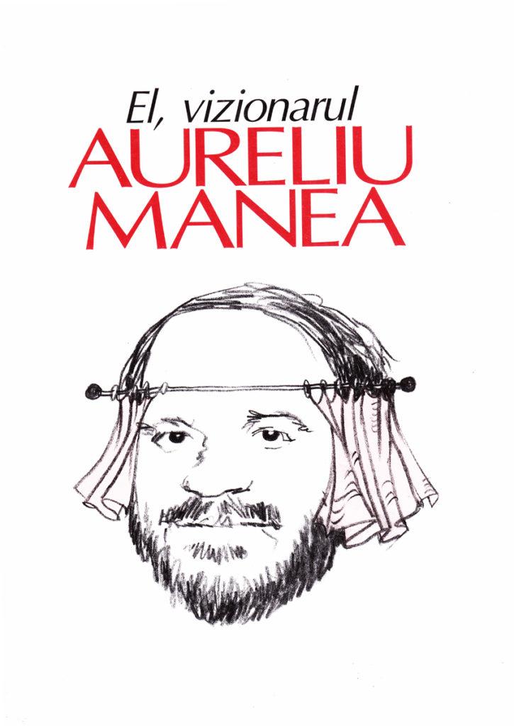 el-vizionarul-AURELIU-MANEA.jpg